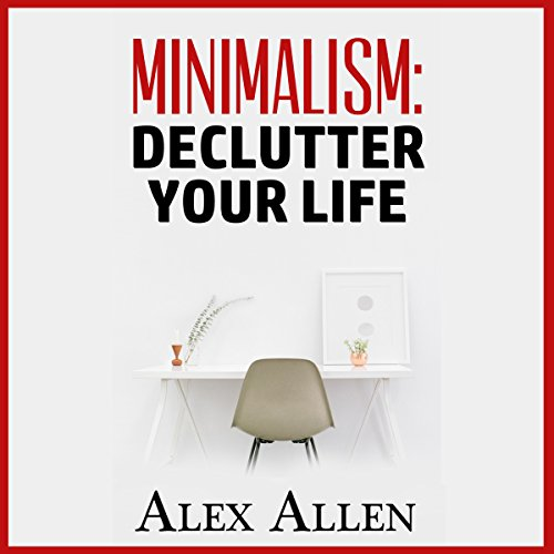 Minimalism: Declutter Your Life audiobook cover art