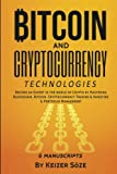 Bitcoin and Cryptocurrency Technologies: Blockchain book, Cryptocurrency investing, Cryptocurrency trading, Bitcoin book (Become an Expert in Crypto ... & Investing & Portfolio Management, Band 6)