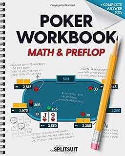 Poker Workbook: Math & Preflop: Learn & Practice +EV Skills Between Sessions (The Practicing Poker Series)