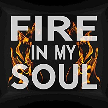 Fire In My Soul