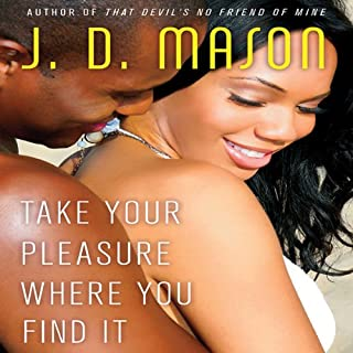 Take Your Pleasure Where you Find It audiobook cover art