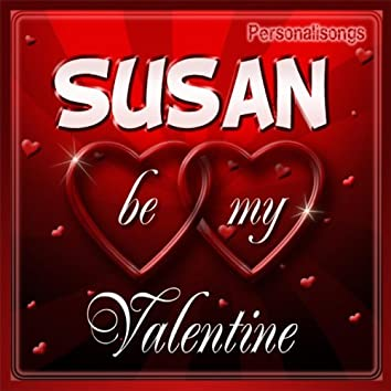 Susan Personalized Valentine Song - Male Voice