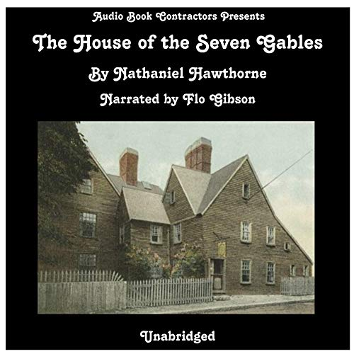 The House of the Seven Gables Audiobook By Nathaniel Hawthorne cover art