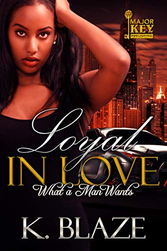 Loyal in Love: What a Man Wants (English Edition)