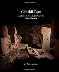 Göbekli Tepe: An Introduction to the World's Oldest Temple