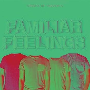 Familiar Feelings