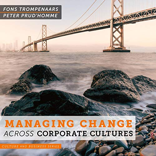Managing Change Across Corporate Cultures audiobook cover art