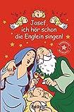Josef, ich hör schon die Englein singen!: Berauschende Weihnachten - Lisa Manneh