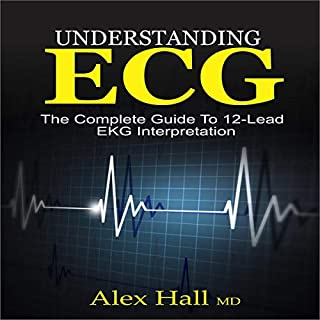 Understanding ECG     The Complete Guide to 12-Lead EKG Interpretation              Written by:                                                                                                                                 Alex Hall                               Narrated by:                                                                                                                                 Tondalaya Brainard                      Length: 1 hr and 50 mins     Not rated yet     Overall 0.0