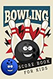 Bowling Score Book For Kids: Bowling Score Sheets Log Book & Game Record Notebook for Scorekeeping | League Bowlers Score Keeper Logbook for Personal & Team Records | Bowling Gift for Children