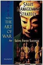 Sales Management Strategy: Sun Tzu's The Art of War for Sales Force Success