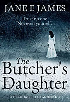The Butcher's Daughter: A Tense Psychological Thriller by [Jane E. James]