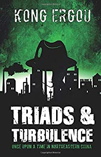 Triads & Turbulence - Volume Two: Once Upon a Time in Northeastern China