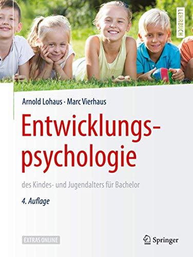 Entwicklungspsychologie des Kindes- und Jugendalters für Bachelor (Springer-Lehrbuch)