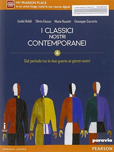 Classici nostri contemporanei. Per le Scuole superiori. Con e-book. Con espansione online (Vol. 6)