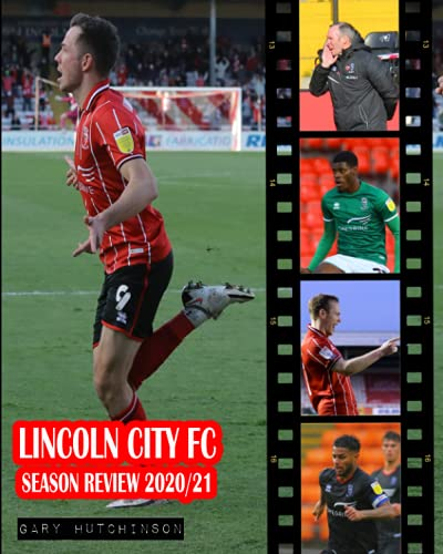 Lincoln City Season Review 2020/21: The story of Lincoln City's League One season in 2020/21
