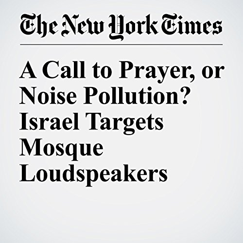 A Call to Prayer, or Noise Pollution? Israel Targets Mosque Loudspeakers cover art