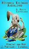 Hístoria Bilíngue - Audiolivro (Português - Espanhol) A Noite Estrelada (Portuguese Edition)