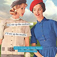 Anne Taintor 2021 Wall Calendar: (Funny Woman Calendar, Monthly Calendar with Vintage Ads and Funny Captions)