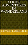 Alice's Adventures in Wonderland (English Edition) - Format Kindle - 3,56 €