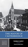 The Mayor of Casterbridge: An Authoritative Text Backgrounds and Contexts Criticism (Norton Critical Editions)
