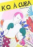 K.O. à Cuba