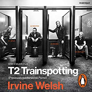 T2 Trainspotting                   By:                                                                                                                                 Irvine Welsh                               Narrated by:                                                                                                                                 Tam Dean Burn                      Length: 6 hrs and 5 mins     10 ratings     Overall 4.6