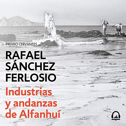 Industrias y andanzas de Alfanhuí [Industries and Adventures of Alfanhuí] audiobook cover art