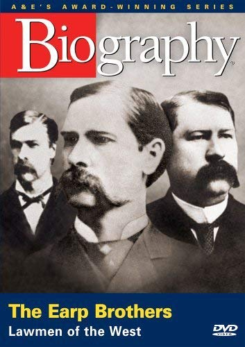 Biography - The Earp Brothers: Lawmen of the West