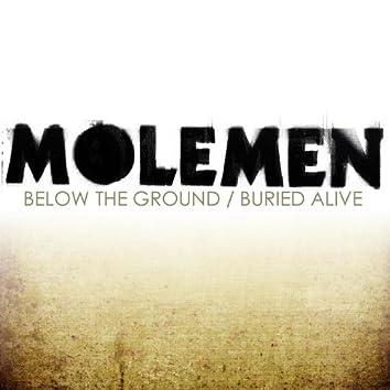 Molemen - Below the Ground / Buried Alive
