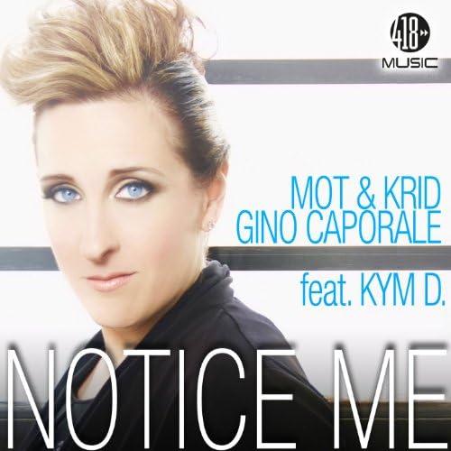 Mot & Krid, Gino Caporale feat. Kym D. feat. Kym D.