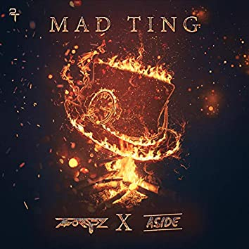 Mad Ting (feat. Aside)