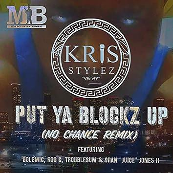 Put Ya Blockz up (No Chance Remix)