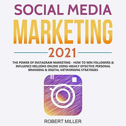 Social Media Marketing 2021: The Power of Instagram Marketing cover art