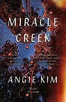 Miracle Creek: Winner of the 2020 Edgar Award for best first novel