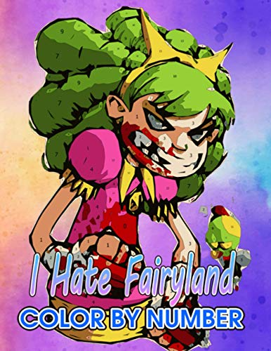 i hate fairyland Color by Number: Favorite Fantasy Animation Illustration Color Number Book for Fans Adults Creativity Gift