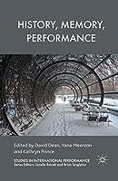 History, Memory, Performance (Studies in International Performance)
