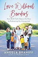 Love Without Borders: How Bold Faith Opens the Door to Embracing the Unexpected