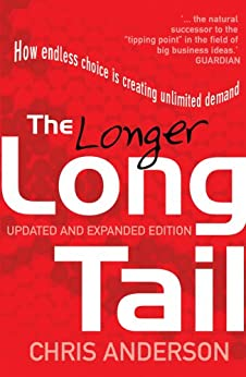 The Long Tail: How Endless Choice is Creating Unlimited Demand by [Chris Anderson]