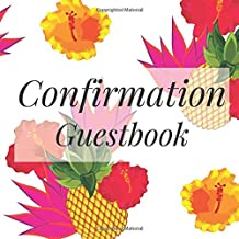 Confirmation Guestbook: Tropical Luau Hawaiian Pineapple - Holy Christian Baptism Celebration Party Guest Signing Sign In Reception Visitor Book, Girl ... Wishes, Photo Milestones Keepsake Ceremony