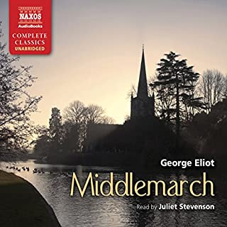 Middlemarch                   By:                                                                                                                                 George Eliot                               Narrated by:                                                                                                                                 Juliet Stevenson                      Length: 35 hrs and 38 mins     1,336 ratings     Overall 4.6