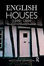 English Houses 1300-1800: Vernacular Architecture, Social Life (English Edition)