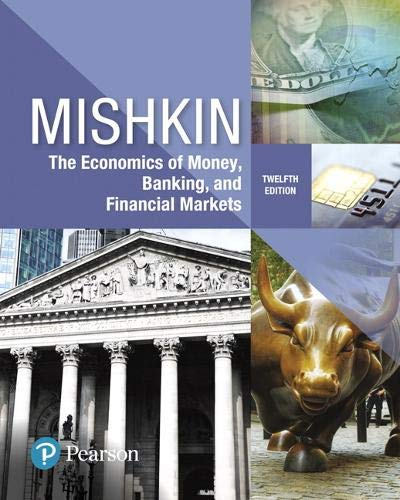 Compare Textbook Prices for Economics of Money, Banking and Financial Markets What's New in Economics 12 Edition ISBN 9780134733821 by Mishkin, Frederic