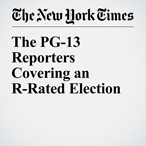 The PG-13 Reporters Covering an R-Rated Election cover art