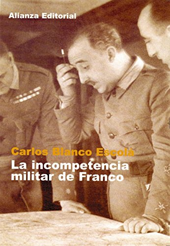 La incompetencia militar de Franco (Libros Singulares (LS)) eBook ...