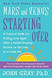 Mars and Venus Starting Over: A Practical Guide for Finding Love Again After a Painful Breakup, Divorce, or the Loss of a Loved One (English Edition)