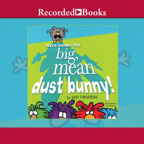 Here Comes the Big, Mean Dust Bunny audiobook cover art