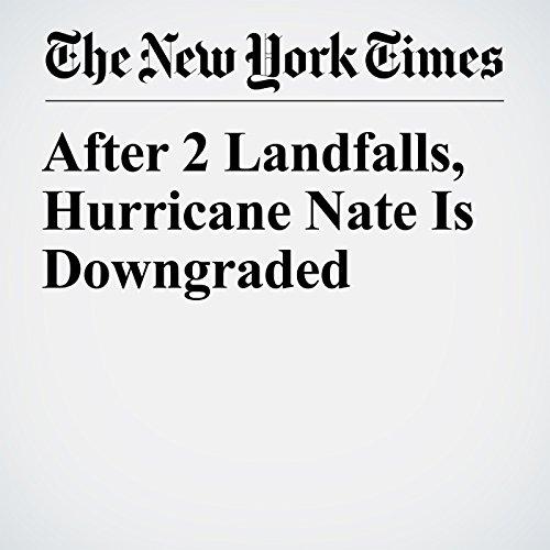 After 2 Landfalls, Hurricane Nate Is Downgraded copertina