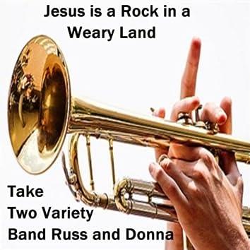Jesus Is a Rock in a Weary Land
