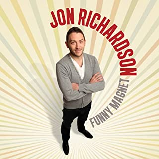 Funny Magnet                   By:                                                                                                                                 Jon Richardson                               Narrated by:                                                                                                                                 Jon Richardson                      Length: 1 hr and 14 mins     139 ratings     Overall 4.5